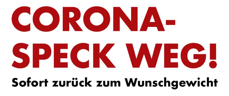 CORONA-SPECK WEG!